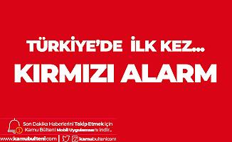MGM Kırmızı Alarm Verdi! Türkiye'de Bir İlk: Çok Tehlikeli