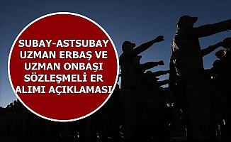 MSB'ye Subay-Astsubay-Uzman Erbaş-Uzman Onbaşı ve Sözleşmeli Er Alımı Açıklaması