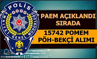 PAEM Açıklandı: Sırada 15 Bin 742 PÖH-POMEM-Bekçi Alımı Var