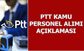 PTT Personel Alımı Açıklaması Geldi