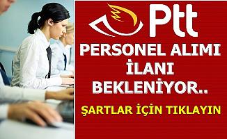 PTT Personel Alımı İlanı Bekleniyor-İşte Şartlar 2019