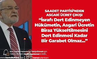"""Saadet Partisi Genel Başkanı Karamollaoğlu'ndan """"6 Bin 489 Lirayı"""" Hatırlatarak Asgari Ücret Çıkışı!"""