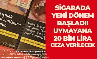Sigarada Yeni Dönem Başladı! Uymayana 20 Bin Lira Ceza Var