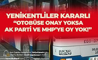 """Sincan Yenikentliler Cuma Günü Ankara Büyükşehir Belediyesi Meclis Toplantısını Takip Edecek! """"Otobüse Onay Çıkmazsa Oy Yok!"""""""