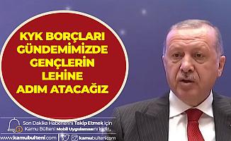 Son Dakika: Cumhurbaşkanı Erdoğan'dan KYK Borçluları için Müjde
