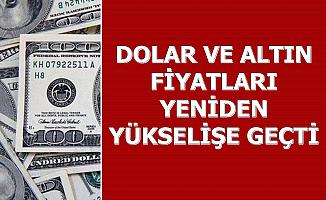 Son Dakika: Dolar ile Gram-Çeyrek Altın Yeniden Yükselişe Geçti-İşte En Son Durum