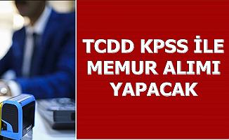 TCDD KPSS Puanı ile Memur Alımı Yapacak