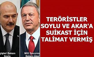 Teröristler, Süleyman Soylu ve Hulusi Akar'a Suikast İçin Talimat Vermiş