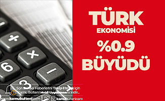 Türk Ekonomisi Yılın 3. Çeyreğinde %0.9 Büyüdü