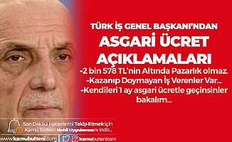 Türk İş Başkanı'ndan Son Dakika Asgari Ücret Açıklaması: Kazanıpta Doymayan İş Verenler Var