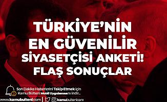 """""""Türkiye'nin En Güvenilir Siyasetçisi"""" Anket Sonuçları Açıklandı! Flaş Sonuçlar"""