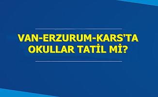 Van-Kars ve Erzurum'da Okullar Tatil mi? İşte Hava Durumu