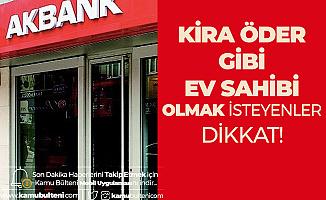 Yapı Kredi Bankası'nın Ardından Akbank da Konut Kredisi Faizlerini İndirdi