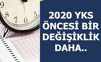 YKS 2020 Öncesi Bir Değişiklik Daha Geliyor (YKS Ne Zaman?)