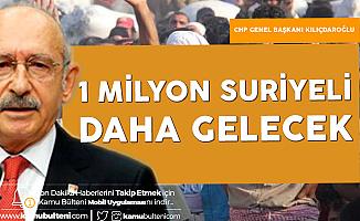 """""""1 Milyon Suriyeli Daha Gelecek"""""""