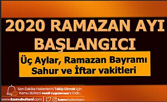2020 Üç Aylar ve Ramazan-Oruç Ayı Başlangıcı (2020 İmsakiye)