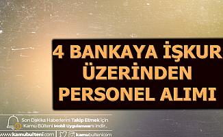 4 Banka İŞKUR'dan Personel Alıyor