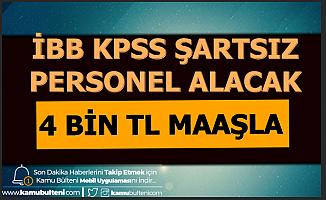 4 Bin TL Maaşla İBB'ye KPSS'siz Personel Alımı-İşte İBB İş Başvurusu