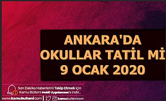 9 Ocak 2020 Ankara'da Okullar Tatil mi? İşte Ankara Hava Durumu