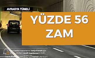 Açıklama Geldi! Avrasya Tünel Geçişlerine %56 Zam Yapıldı!