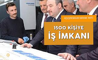 Açılışını Bakan Varank Yaptı! 1500 Kişiye İş İmkanı Sağlayacak
