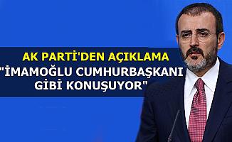 """AK Parti'den Ekrem İmamoğlu Açıklaması: """"Cumhurbaşkanı Gibi Konuşuyor"""""""
