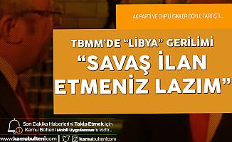 AK Partili Akbaşoğlu ile CHP'li Engin Altay arasında 'Libya' Gerilimi: Mehmetçiği Böyle Kullanmayın!