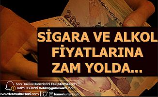 Alkol ve Sigaraya Zam Yolda