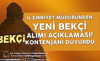 Ankara İl Emniyet Müdüründen Yeni Bekçi Alımı Açıklaması!