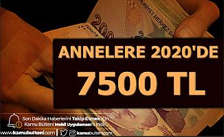 Annelere 2020'de En az 7500 TL Ödeme