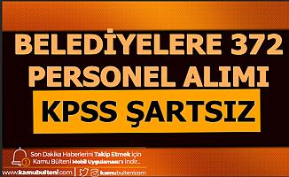 Bu İllerde Yaşayanlar: Belediyelere 372 KPSS'siz Personel Alımı