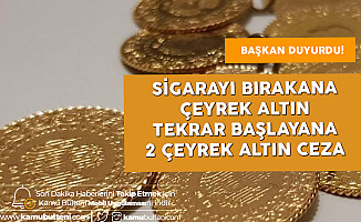 Burdur Belediye Başkanı'ndan Sigarayı Bırakan Personeline Çeyrek Altın!