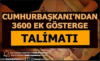 Cumhurbaşkanı Erdoğan'dan 3600 Ek Gösterge Talimatı