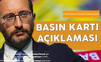 """Cumhurbaşkanlığı İletişim Başkanı Altun'dan """"Basın Kartı"""" Açıklaması"""