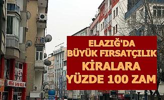 Elazığ'da Bazı Evlerin Kiralarına Yüzde 100 Zam