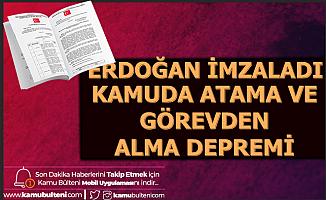 Erdoğan İmzayı Attı: Kamuda Atama ve Görevden Alma Depremi