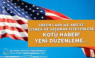 Green Card ile ABD'ye Gitmek İsteyenlere Kötü Haber