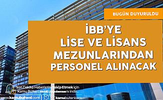İBB'ye Personel Alımı Yapılacak (Lise ve Lisans Mezunlarından Yeni Personel Alımı)