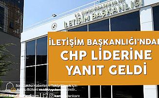 İletişim Başkanlığı'ndan CHP Liderine Yanıt Geldi