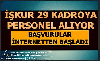 İŞKUR, 29 Kadroya Personel ve Memur Alımı Yapıyor-Başvurular Başladı