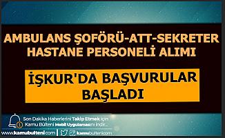 İşkur'dan Ambulans Şoförü Sağlık Personeli ve Sekreter Alımı-Sınavsız 2020