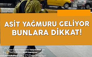 İstanbullular için Uyarı! Asit Yağmuru Öncesi Bunlara Dikkat