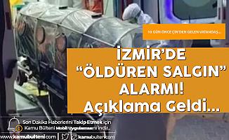 İzmir'de Öldüren Virüs (Koronavirüs) Alarmı: Açıklama Geldi!
