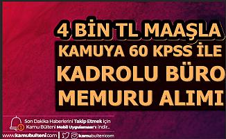 Kamuya 60 KPSS ile Kadrolu Büro Memuru Alımı-4 Bin TL Maaş