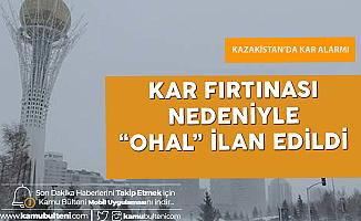 Kazakistan'da Kar Fırtınası Alarmı! OHAL İlan Edildi