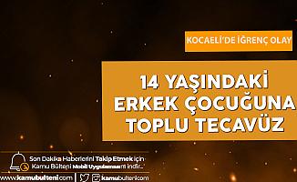 Kocaeli'de İğrenç Olay! 14 Yaşındaki Erkek Çocuğa Toplu Cinsel İstismar Kavgasında Kan Aktı!