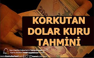 Rakam Verdi: Korkutan Dolar Kuru Tahmini