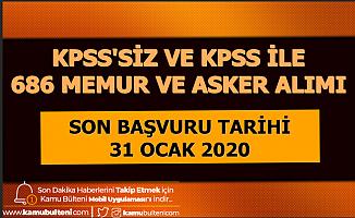 KPSS'siz ve KPSS ile 686 Asker ve Memur Alımı Son Başvuru: 31 Ocak 2020
