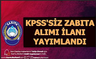 KPSS'siz Zabıta Alımı İlanı Yayımlandı 2020
