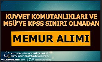 Kuvvet Komutanlıkları ve MSÜ'ye Memur Alımı-4 Bin TL Maaş